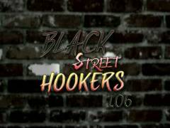 Black Street Hookers 106